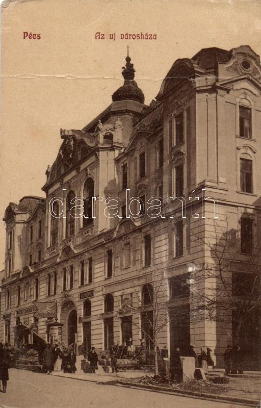 Pécs, Az új városháza, Paunz Jakab fia, Vigan Károly és Vámos és Füredi üzlete; kiadja Karl Arthur
