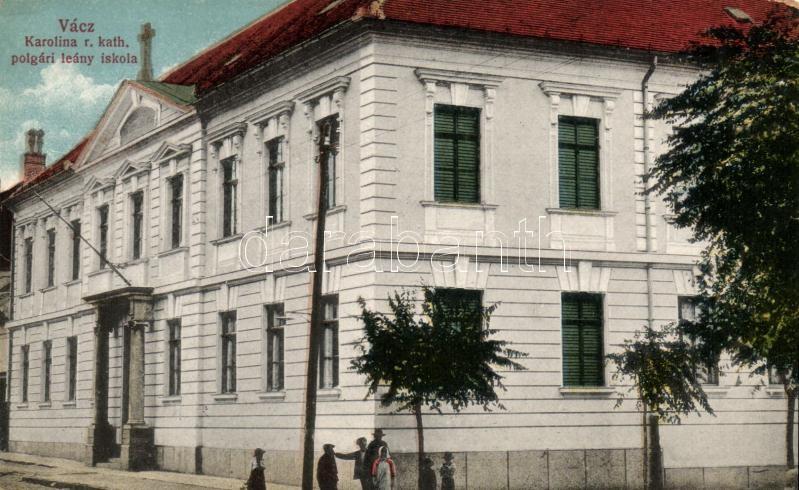 Vác, Karolina Római Katolikus polgári leányiskola