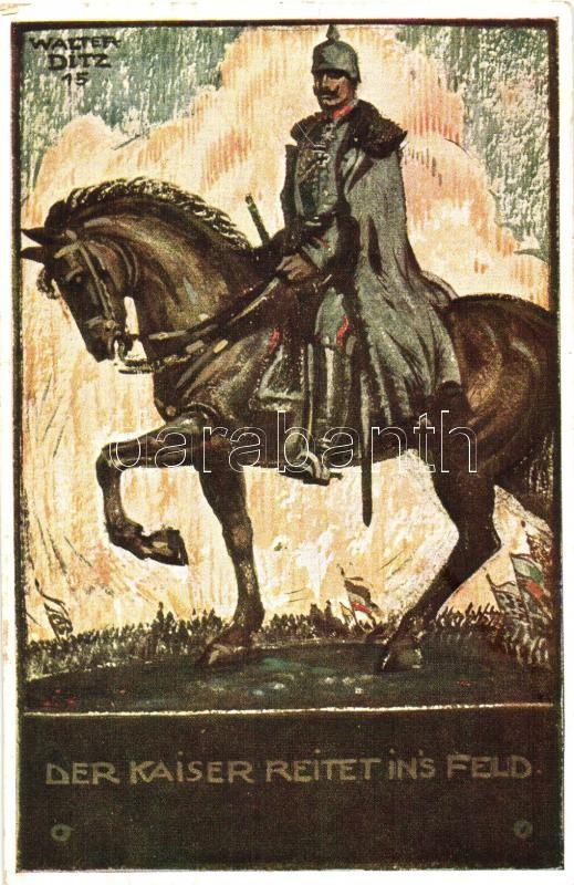 Der Kaiser reitet ins Feld / Wilhelm II, Wohlfahrts-Ausschuss s: Walter Ditz, II. Vilmos német császár