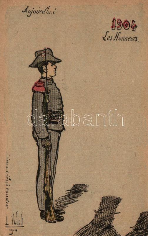 1904 Les Honneurs, Au jour d'hui / French military, soldier, Mes-Cartes s: L. Vallet, 1904 Francia katona, Mes-Cartes s: L. Vallet