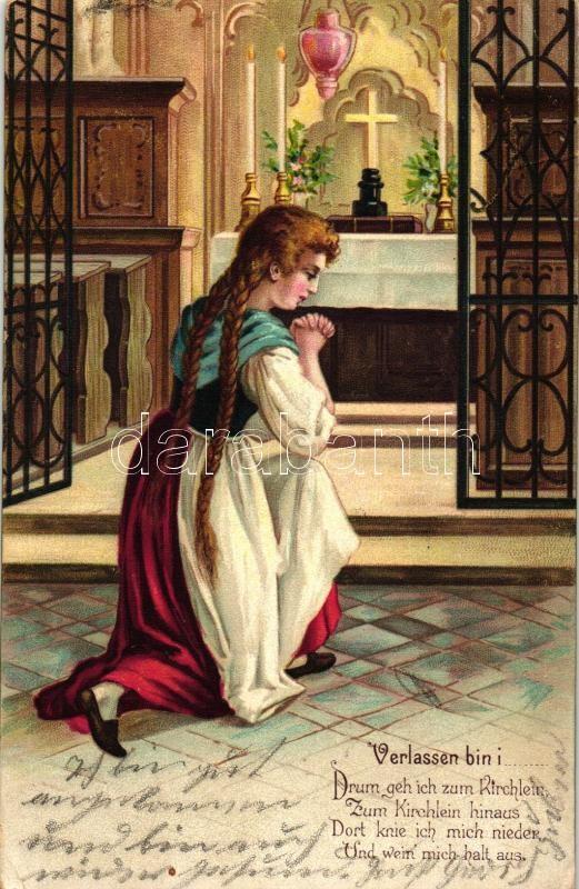 'Verlassen bin i...', Német vallási képeslap, imádkozó lány, litho, 'Verlassen bin i...' / German religious postcard, praying girl, litho