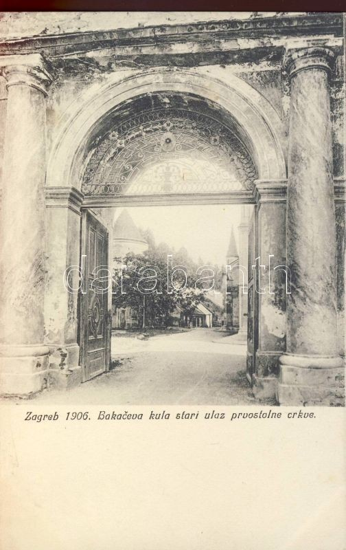 1906 Zagreb, Bakaceva kula stari ulaz prvostolne crkve / cathedral church, tower, old entry