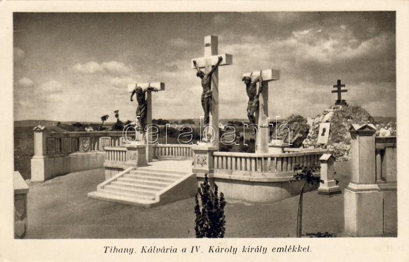 Tihany, Kálvária a IV. Károly király emlékkel