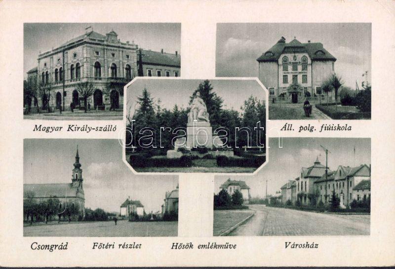 Csongrád, Magyar Király szálló, Áll. polg. fiúiskola, Városháza, Fő tér, Hősök emlékműve