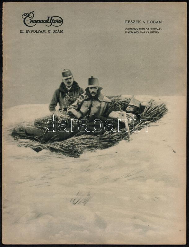 Nyomtatványok; 1915 Az Érdekes Újság 1915/17. száma, benne riportfotók, portrék, beszámolók az I. vh. eseményeiről, katonáiról