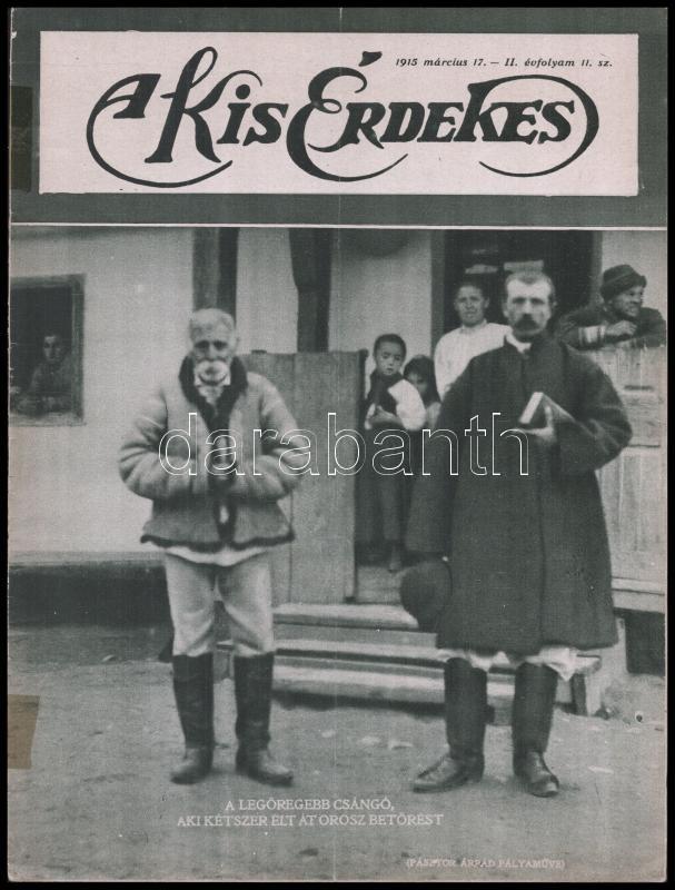 1915. március 17.  A Kis Érdekes című újság II. évfolyamának 11. száma, benne számos katonai fotó az I. vh. szereplőiről, eseményeiről, fegyverekről, politikusokról, (kevés szöveg, sok kép), 16p