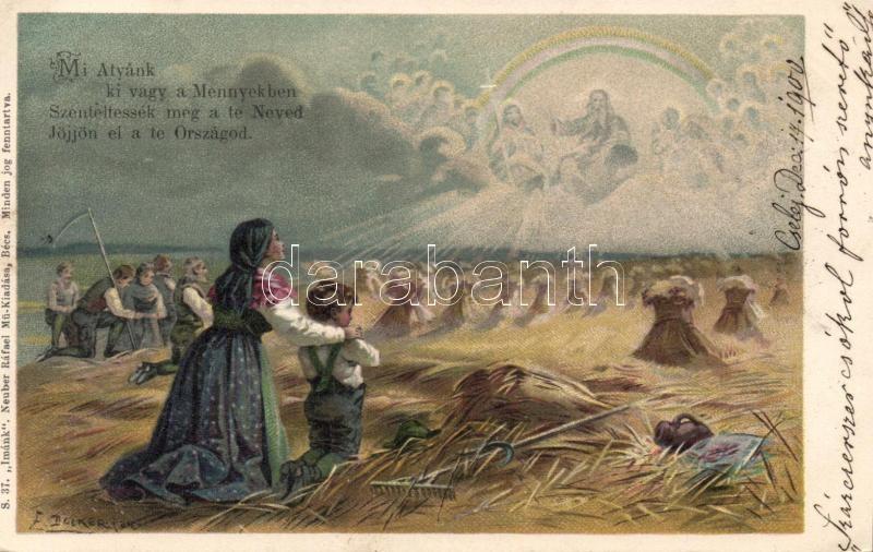 """Religious postcard, Hungarian folklore, pray, S. 37. Neuber Ráfael, litho s: E. Döcker, Mi Atyánk ki vagy a Mennyekben... / Vallásos lap, magyar folklór, S. 37. """"Imánk"""" Neuber Ráfael, litho s: E. Döcker"""