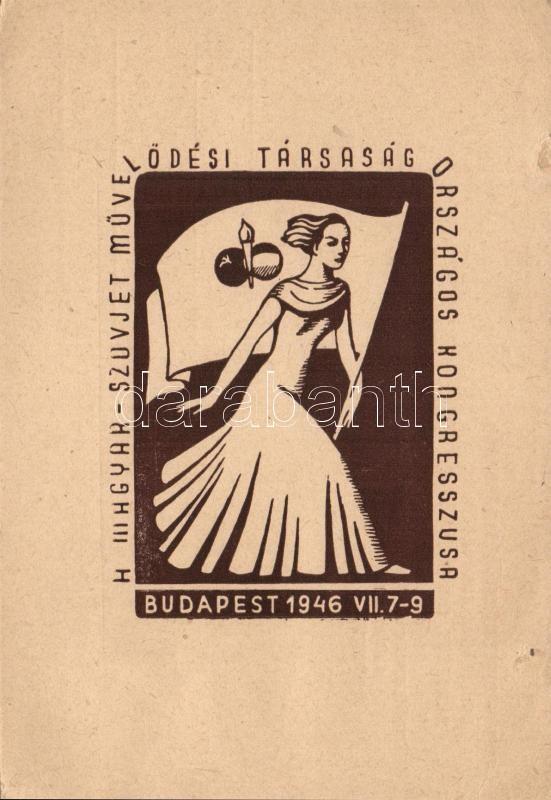 1946 Budapest, Hungarian-Soviet Cultural Society National Congress, 1946 Budapest, Magyar-Szovjet Művelődési Társaság Országos Kongresszusa