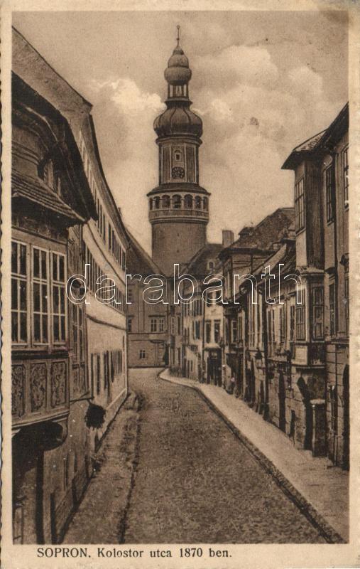 Sopron Kolostor street anno 1870, Sopron Kolostor utca anno 1870