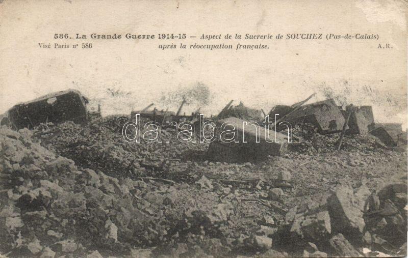 Souchez, La Grande Guerre, Aspect de la Sucrerie / destroyed sugar factory