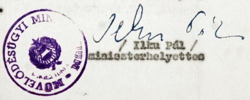 1958 Ilku Pál művelődésügyi miniszterhelyettes, későbbi miniszter saját kezű aláírása okmányon