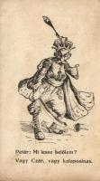 Mocking postcard, King Peter of Serbia, 'Mi lesz belőlem, vagy cár, vagy kalaposinas?' Petár király. Szatirikus világháborús grafikai lap