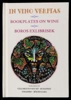 In vino veritas Bookplates on Wine / Boros ex librisek. Kétnyelvű minikönyv. 2014. Numbered, only 200 copies / Sorszámozott! Csak 200 példány!
