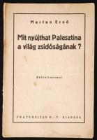Marton Ernő: Mit nyújthat Palesztina a világ zsidóságának Kolozsvár, (1942.) Fraternitas. 31 l. Fűzve.