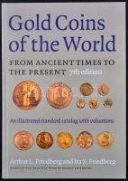 Arthur L. Friedberg - Ira S. Friedberg: Gold Coins of the World 7th edition, The Coin and Currency Institute, 2003 - A világ arany pénzei ókortól napjainkig, 7. kiadás, alig használt állapotban