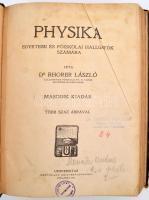 Rhorer László: Physika. Egyetemi és főiskolai hallgatók számára Bp., 1922, Universitas. Számos ábrával. Korabeli félvászonkötésben. Tulajdonosi bejegyzésekkel. A gerincét korábban megerősítették.