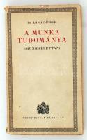 Dr. Láng Sándor: A munka tudománya (Munkaélettan). Bp., é.n., Szent István Társulat. Kiadói papírkötésben.