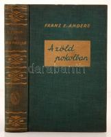 Franz E. Anders: A zöld pokolban. Filmgéppel Északbraziliában. Bp., Stádium. 301 p. Kiadói aranyozott egészvászon-kötésben. Gerince kissé kopottas.