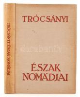 Trócsányi Zoltán: Észak nomádjai. Bp., é.n., Athenaeum. Kiadói egészvászon-kötésben.