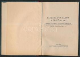 Távirdamunkások kézikönyve. Bp., 1951, Közlekedés- és Mélyépítéstudományi Könyv- és Folyóiratkiadó Vállalat. Korabeli félvászonkötésben.