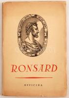 Pierre Ronsard verseiből. Fordította Pál Endre. Bp., 1941, Officina. Kiadói papírkötésben.