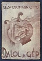 Géza Groman ottó: Dalol a gép. Versek. Bp. 1941. Pátria. 72 p. Kiadói illusztrált papírborítóban.