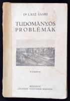 Dr. Lasz Samu: Tudományos problémák I. Bp., é.n., Légrády. 191 p. Kiadói, gerincén papírcsíkkal megerősített papírkötésben. Ritka unicus kötet.