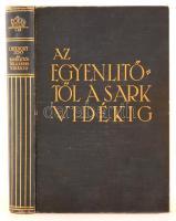 Cholnoky Jenő: Az Egyenlítőtől a Sarkvidékig. (A Föld titkai IV.) 135 kép és 46 ábra a szövegben. Bp., 1930, Singer és Wolfner. Kiadói aranyozott egészvászon-kötésben.