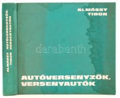 Almássy Tibor: Autóversenyzők, versenyautók. Bp., 1975., Sport. Kiadói, kissé ázott egészvászon-kötésben.