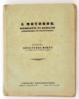 Szentvári Miksa: A motorok szerkezete és kezelése. Bp., é.n., Vörösváry. 224 p. Kiadói papírkötésben.