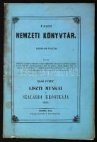Ujabb Nemzeti Könyvtár. Harmadik folyam. Első füzet. Liszti Munkái és Szalárdi krónikája vége. Pesten, 1854, Emich Gusztáv. Eredeti kiadói papírkötésben, jobb sarkában ázásnyommal.