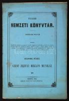 Ujabb Nemzeti Könyvtár. Harmadik folyam. Második füzet. Gróf Zrinyi Miklós munkái III. Pesten, 1854, Emich Gusztáv. Eredeti kiadói papírkötésben, jobb sarkában ázásnyommal.