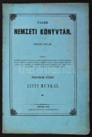 Ujabb Nemzeti Könyvtár. Második folyam. Negyedik füzet. Liszti munkái II. Pesten, 1853, Emich Gusztáv. Eredeti kiadói papírkötésben, jobb sarkában ázásnyommal.