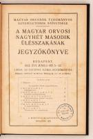 1932 - A Magyar Orvosok Tudományos Egyesületeinek Szövetsége - A magyar orvosi nagyhét második ülésszakának jegyzőkönyve. Bp., 1932. MORTESZ. 133 p. Korabeli egészvászon-kötésben, tulajdonosi pecséttel.