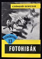 Csörgeő-Sevcsik: Fotóhibák. Bp., 1967, Műszaki. kiadói papírkötésben.