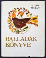 Kallós Zoltán: Balladák könyve. Bp., 1975. Magyar Helikon. Kiadói egészvászon-kötésben, 4 db bakelit hanglemez melléklettel.