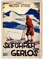 Walter Sterz: Gerlos, das Skiparadies im Zillertal (1932) Ein illustrierter Skiführer mit 17 Bildern, 2 Panoramen u. 1 Routenkarte. Innsbruck, 1932. Univ. Verl.