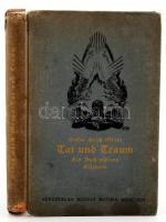 Oscar Erich Meyer: Tat und Traum. Ein Buch alpinen Erlbens von - - München, 1922, Rudolf Rother. Kissé viseltes kiadói kemény kötésben.