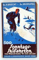 Albrecht, Friedrich; Hromatka, Anton: 500 Sonntags-Skifahrten vom Wienerwald bis Zell am See. Mit 5 Routenkarten. Wien, 1933. Verlag Adolf Holzhausens Nachfolger.