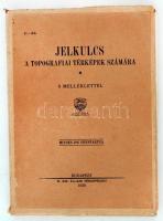 Jelkulcs a topográfiai térképek számára. 8 mellékltettl. Budapest, 1930, M. Kir. állami Térképészet. Elvált gerincű kiadói papír kötésben.
