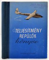 Teljesítményrepülők könyve. Bp., 1957, Kossuth. 373 p. Gazdag képanyaggal. Illusztrált kiadói félvászon-kötésben.