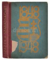 1848-1948 Száz év a szabadságért. Szerk. Szendrő Ferenc. Bp., 1948, Dolgozók Kultúrcsoportja. Kiadói sérült félvászonkötésben.