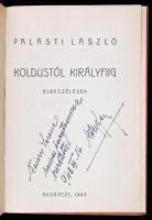 Palásti László: Koldustól királyfiig. Elbeszélése. Bp., 1943. Radó István. 112 p. Kiadói félvászonkötésben, a papírborító címlapja beragasztva.