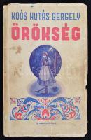 Koós Hutás Gergely: Örökség I-II. Bp., 1943, Koós H. G. Kiadói kopottas papírkötésben. Dedikált példány!