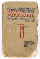 Nádai Pál: Az élet művészete I. kötet Bp, 1914, Franklin-Társulat. 237 p. 14 t. Kiadói, kissé sérült papírkötésben.