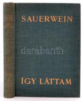 Jules Saerwein:Így láttam. A XX. század történelme egy újságíró emlékeiben. Bp., é.n., Athenaeum. Kiadói egészvászon-kötésben, kissé kopottas gerinccel.