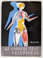 Donáth Tibor: Az emberi test felépítése. Második, javított kiadás. Bp., 1973, Tankönyvkiadó. Kiadói papírkötésben.