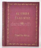 Némethy Géza : Az ember és az isten. Bp., 1930, Glória. Kiadói aranyozott egészvászon-kötésben, jó állapotban.