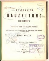 1870 Allgemeine Bauzeitung mit Abbildungen. Hrsg. C. F. L. Förster. Osztrák-Magyar Monarchia egyik legjelentősebb építészeti folyóiratának teljes évfolyama egybekötve. Számos kihajtható melléklettel. Korabeli félvászonkötésben, márványozott lapszélekkel. Érvénytelen könyvtári pecsétekkel. Nem kollacionált.