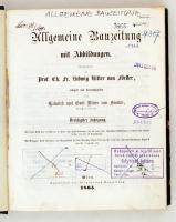 1865 Allgemeine Bauzeitung mit Abbildungen. Hrsg. C. F. L. Förster. Osztrák-Magyar Monarchia egyik legjelentősebb építészeti folyóiratának teljes évfolyama egybekötve. Számos kihajtható melléklettel. Korabeli félvászonkötésben, márványozott lapszélekkel. Érvénytelen könyvtári pecsétekkel. Nem kollacionált.